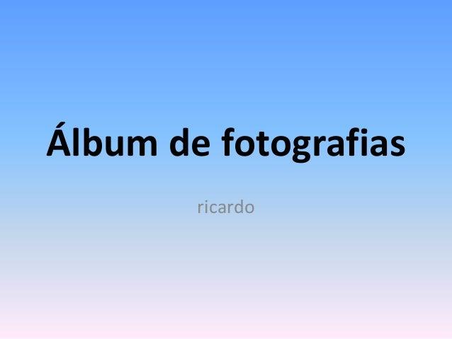 Álbum de fotografias ricardo