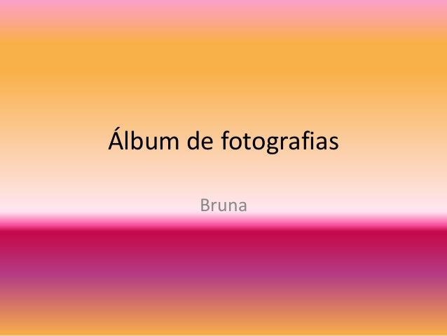 Álbum de fotografias Bruna