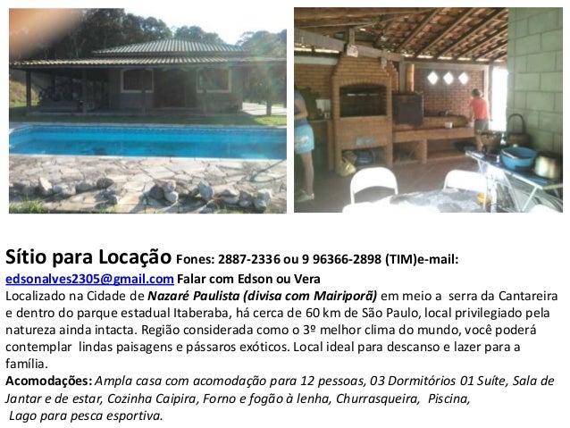 Sítio para Locação Fones: 2887-2336 ou 9 96366-2898 (TIM)e-mail: edsonalves2305@gmail.com Falar com Edson ou Vera Localiza...