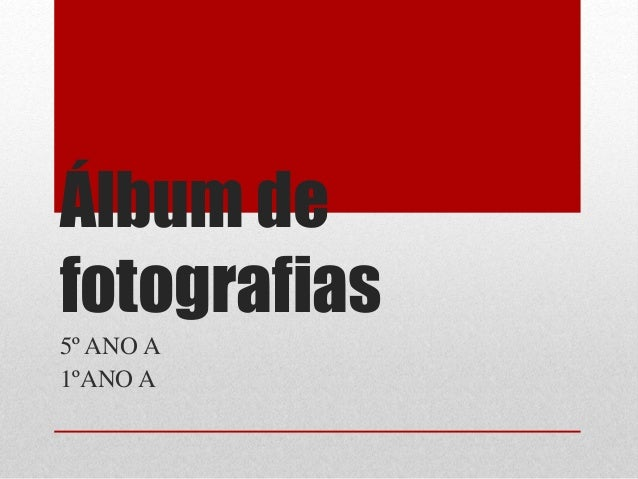 Álbum de fotografias 5º ANO A 1ºANO A