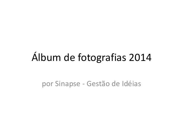 Álbum de fotografias 2014 por Sinapse - Gestão de Idéias