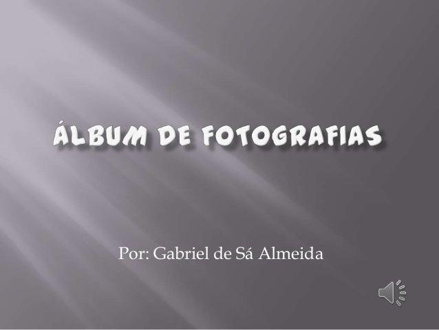 Por: Gabriel de Sá Almeida