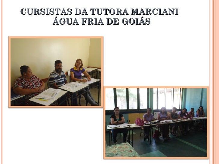 CURSISTAS DA TUTORA MARCIANI   ÁGUA FRIA DE GOIÁS