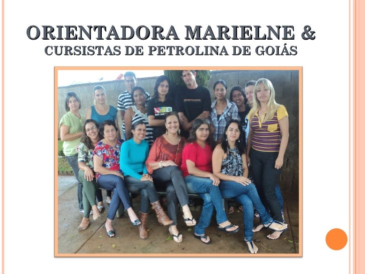 ORIENTADORA MARIELNE &  CURSISTAS DE PETROLINA DE GOIÁS