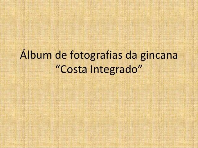 """Álbum de fotografias da gincana """"Costa Integrado"""""""