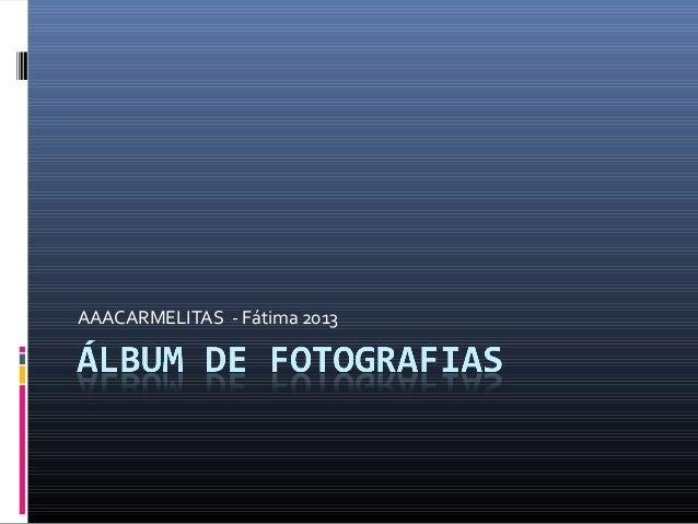 AAACARMELITAS - Fátima 2013