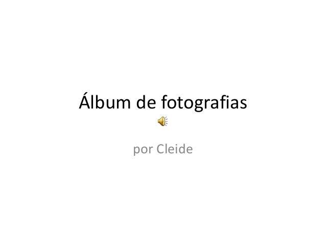Álbum de fotografias por Cleide