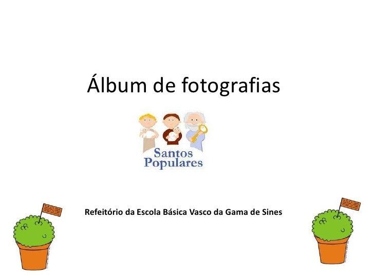 Álbum de fotografiasRefeitório da Escola Básica Vasco da Gama de Sines