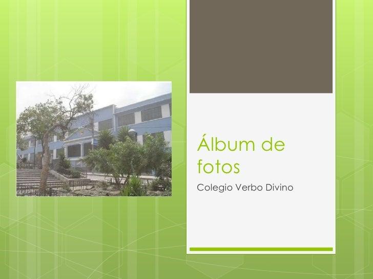 Álbum defotosColegio Verbo Divino