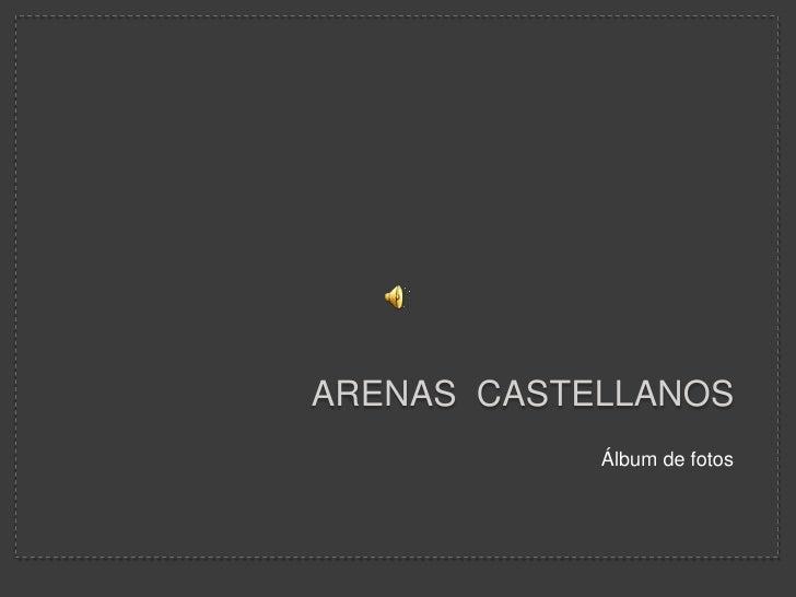 Arenas  castellanos<br />Álbum de fotos<br />