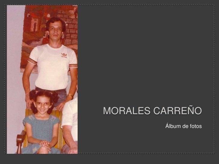 Morales carreño<br />Álbum de fotos <br />