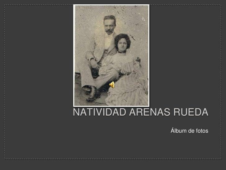Natividad arenas rueda<br />Álbum de fotos <br />