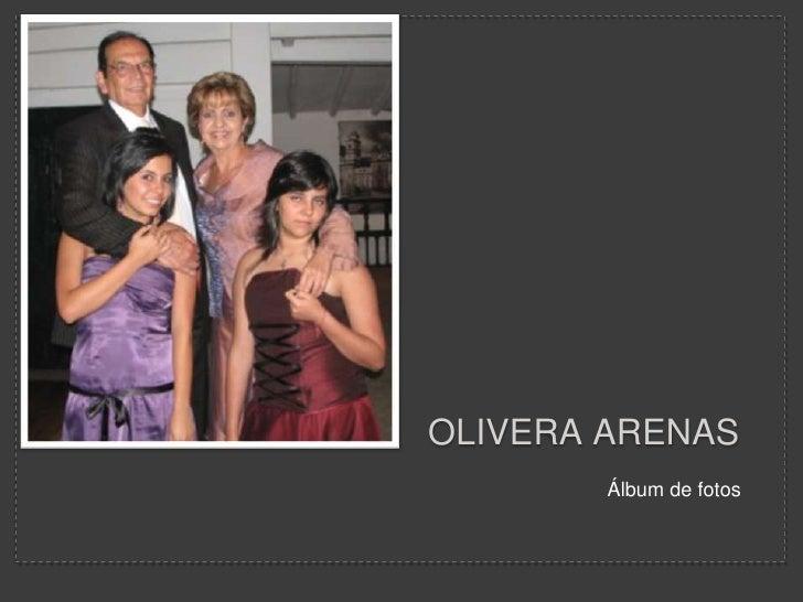 Olivera Arenas   <br />Álbum de fotos<br />