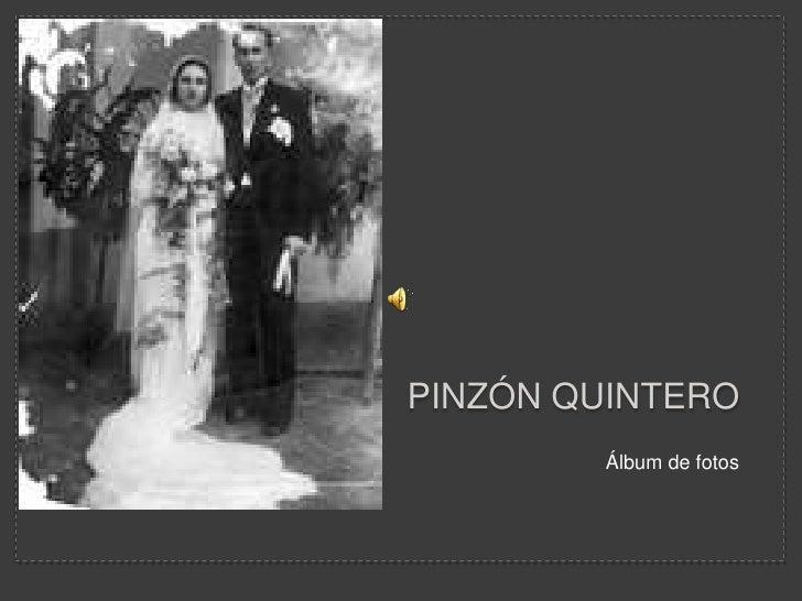 Pinzón Quintero <br />Álbum de fotos <br />