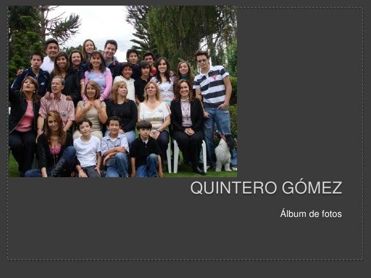Quintero gómez<br />Álbum de fotos <br />