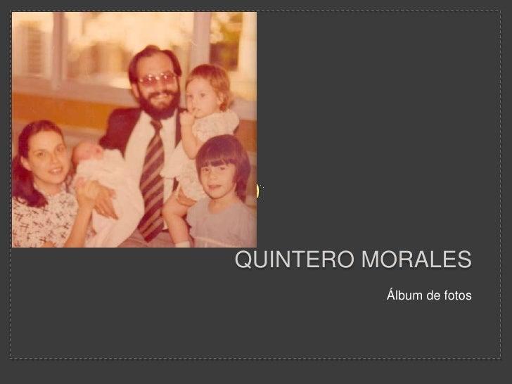 Quintero morales <br />Álbum de fotos <br />