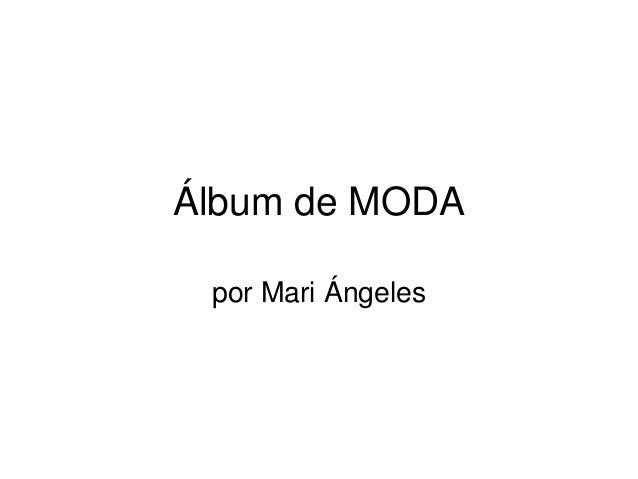 Álbum de MODA por Mari Ángeles