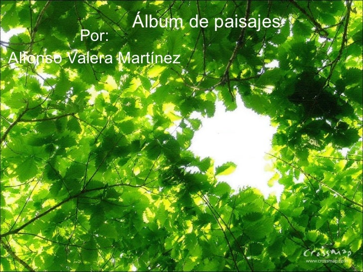 Por: Alfonso Valera Martínez Álbum de paisajes