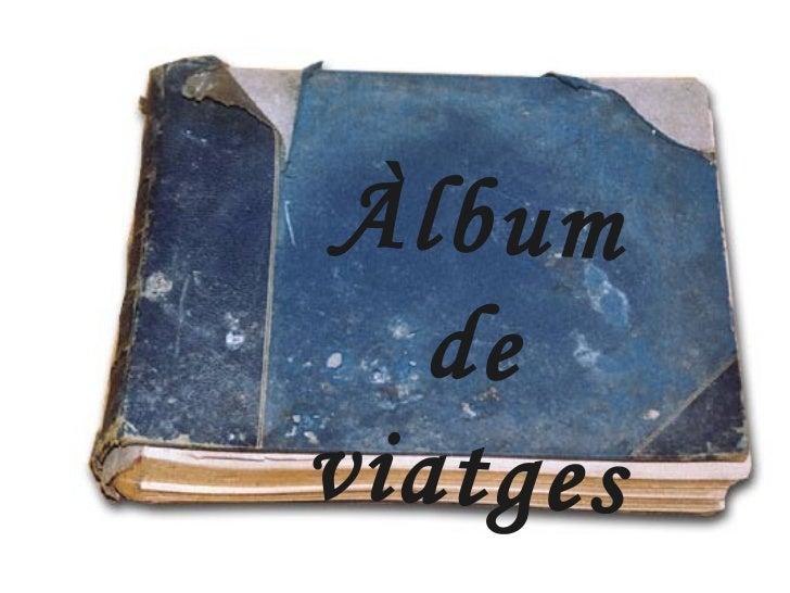 ALBUM DE FOTOGRAFIAS DE VIATGES