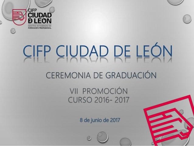 CIFP CIUDAD DE LEÓN 8 de junio de 2017