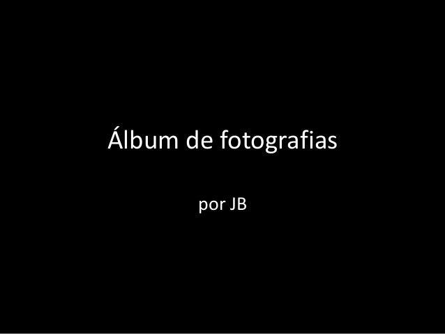 Álbum de fotografias por JB