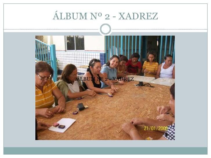 ÁLBUM Nº 2 - XADREZ<br />ÁLBUM Nº 2 - XADREZ<br />