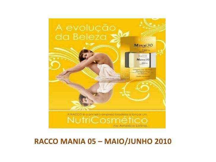 Álbum de fotografias<br />por Yolanda<br />RACCO MANIA 05 – MAIO/JUNHO 2010<br />