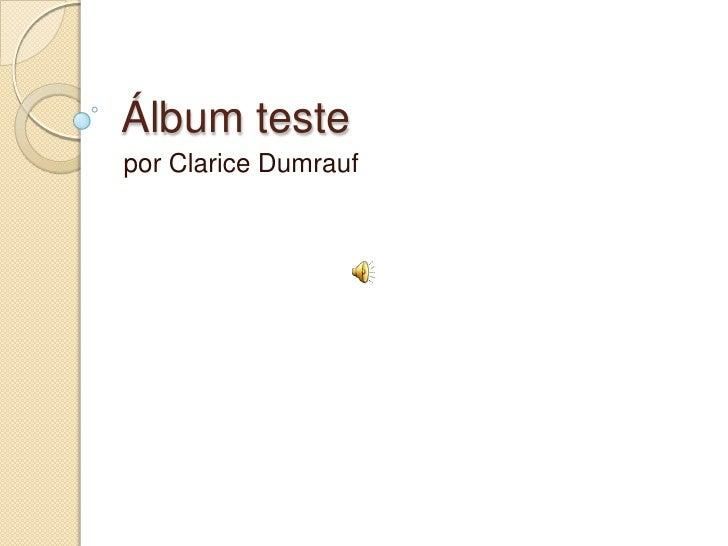 Álbum teste<br />por Clarice Dumrauf<br />