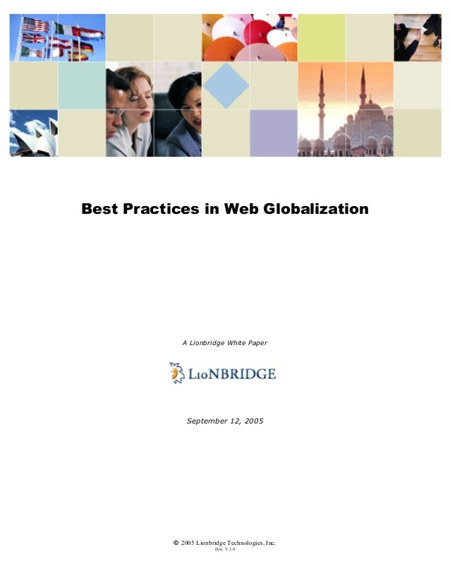 © 2005 Lionbridge Technologies, Inc. Doc. V.1.0 Best Practices in Web Globalization A Lionbridge White Paper September 12,...