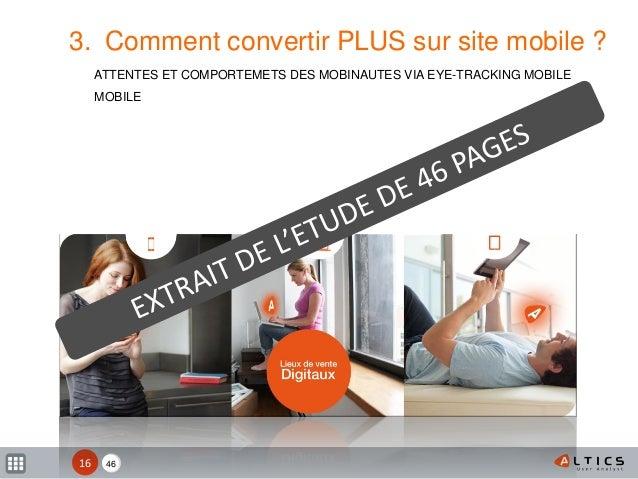 XX 3. Comment convertir PLUS sur site mobile ? ATTENTES ET COMPORTEMETS DES MOBINAUTES VIA EYE-TRACKING MOBILE MOBILE 4616
