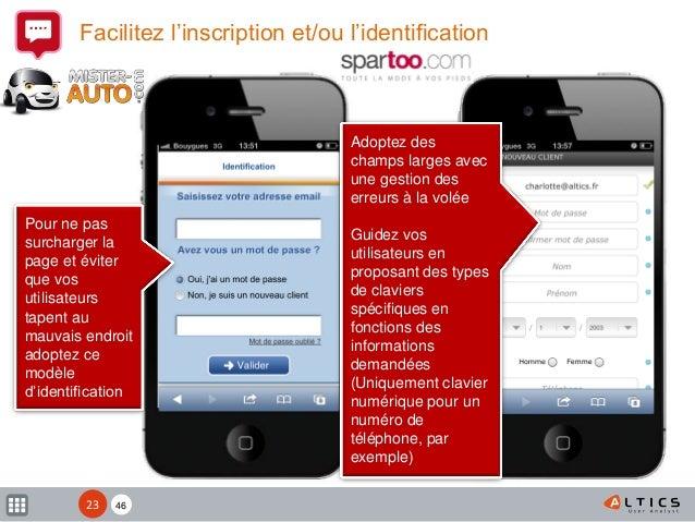 XX Facilitez l'inscription et/ou l'identification Pour ne pas surcharger la page et éviter que vos utilisateurs tapent au ...