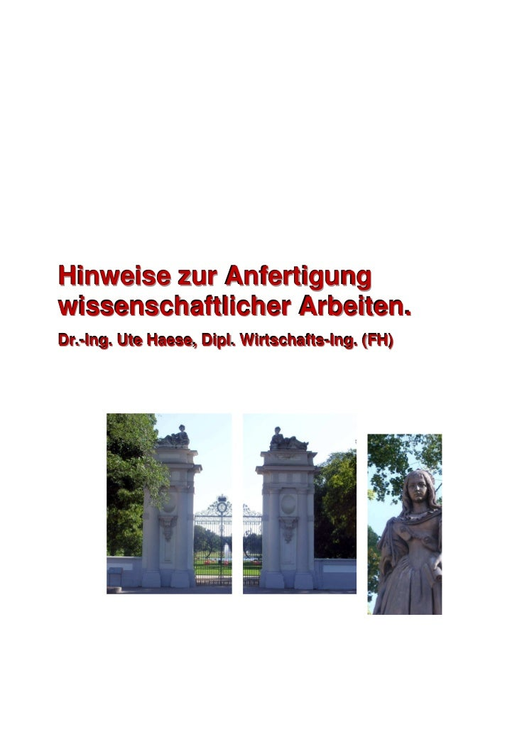 Hinweise zur Anfertigungwissenschaftlicher Arbeiten.Dr..-IIng.. Ute Haese,, Diipll.. Wiirtschafts-IIng.. (FH)Dr - ng Ute H...