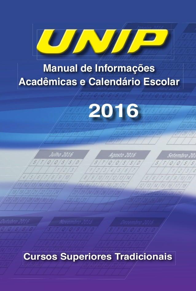 2016 Manual de Informações Acadêmicas e Calendário Escolar Cursos Superiores Tradicionais 23/02/16 19:23 CalendTradic2016i...