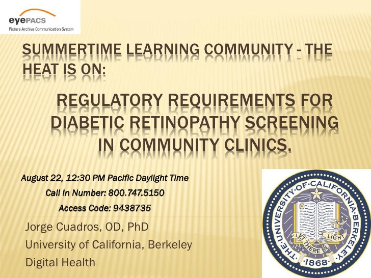 SUMMERTIME LEARNING COMMUNITY - THEHEAT IS ON:       REGULATORY REQUIREMENTS FOR       DIABETIC RETINOPATHY SCREENING     ...