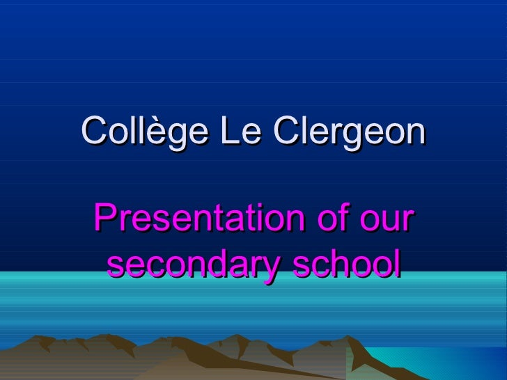 Collège Le ClergeonPresentation of our secondary school