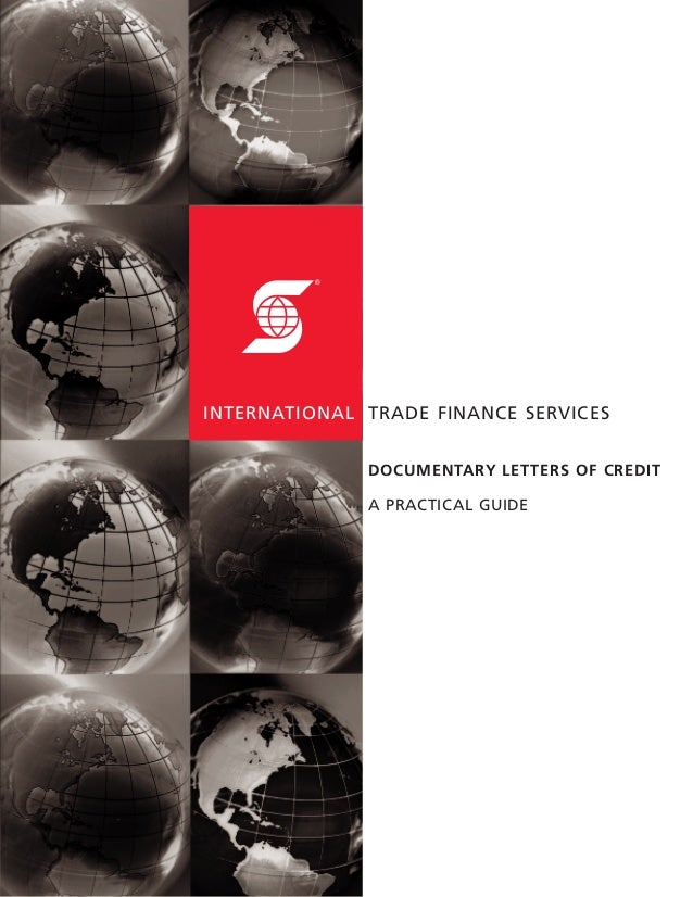 INTERNATIONAL TRADE FINANCE SERVICES ® DOCUMENTARY LETTERS OF CREDIT A PRACTICAL GUIDE