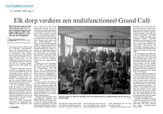 14 november 2009 , pag. 6Elk dorp verdient een multifunctioneel Grand Café̈TE GASTElk zichzelf respecterenddorp streeft na...