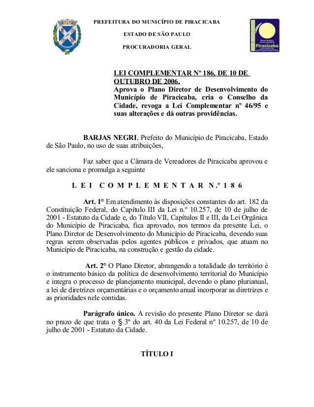 PREFEITURA DO MUNICÍPIO DE PIRACICABA ESTADO DE SÃO PAULO PROCURADORIA GERAL LEI COMPLEMENTAR Nº 186, DE 10 DE OUTUBRO DE ...