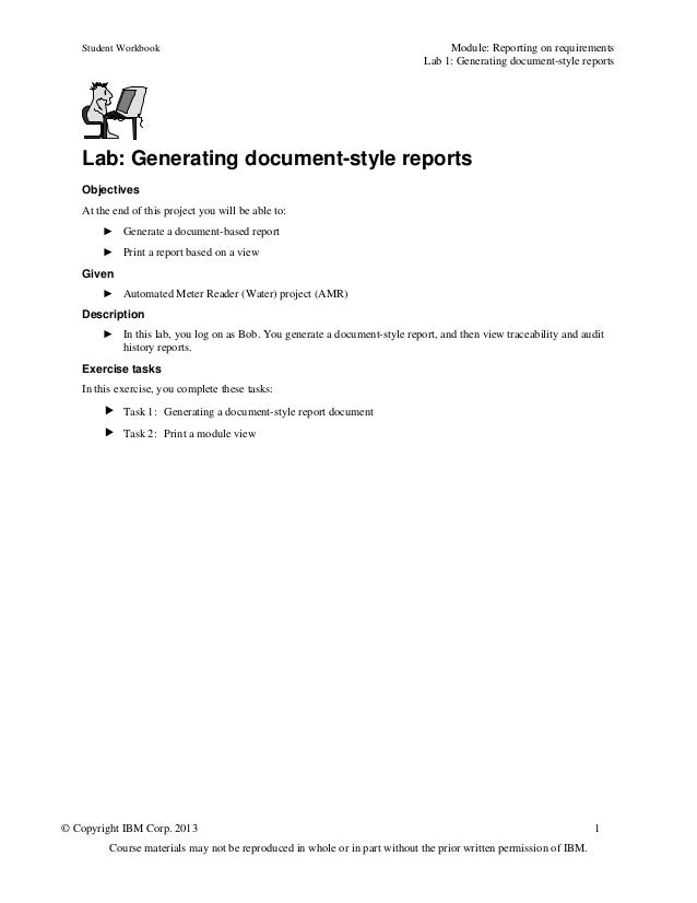 Student Workbook Module: Reporting on requirementsLab 1: Generating document-style reports© Copyright IBM Corp. 2013 1Cour...