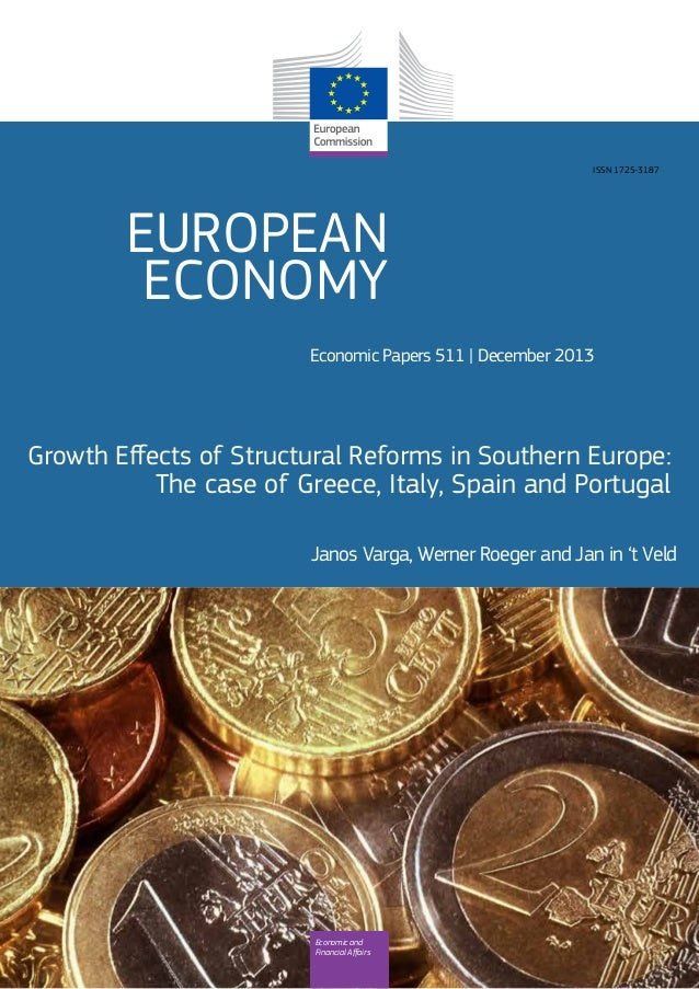 EUROPEAN ECONOMY Economic Papers 511 | December 2013 Growth Effects of Structural Reforms in Southern Europe: The case of ...