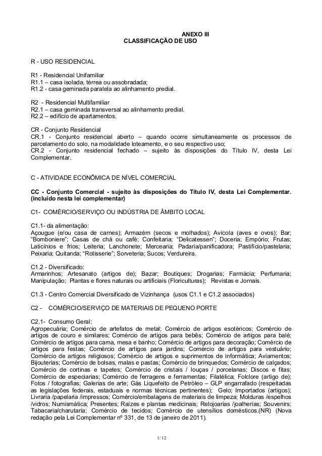 1/ 12 ANEXO III CLASSIFICAÇÃO DE USO R - USO RESIDENCIAL R1 - Residencial Unifamiliar R1.1 – casa isolada, térrea ou assob...