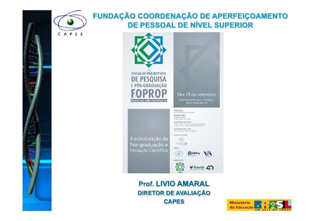 FUNDAÇÃO COORDENAÇÃO DE APERFEIÇOAMENTO        DE PESSOAL DE NÍVEL SUPERIOR              Prof. LIVIO AMARAL         DIRETO...