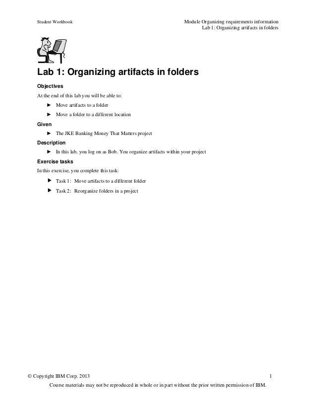 Student Workbook Module Organizing requirements informationLab 1: Organizing artifacts in folders© Copyright IBM Corp. 201...