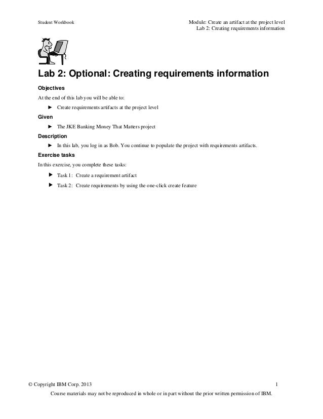 Student Workbook Module: Create an artifact at the project levelLab 2: Creating requirements information© Copyright IBM Co...