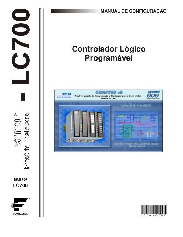LC700  FOUNDATION  Controlador Lógico  Programável  MANUAL DE CONFIGURAÇÃO  L C 7 0 0 S WM P