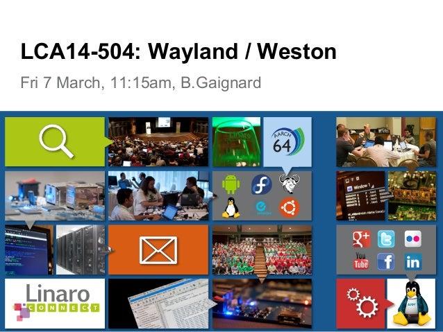 Fri 7 March, 11:15am, B.Gaignard LCA14-504: Wayland / Weston