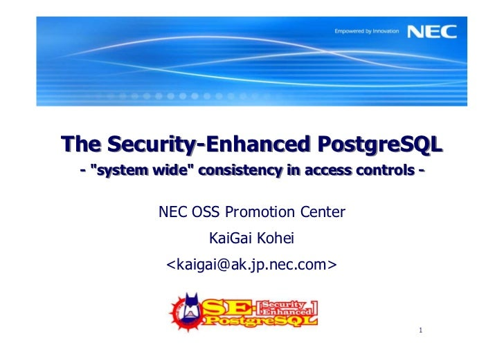 """The Security-Enhanced PostgreSQL - """"system wide"""" consistency in access controls -           NEC OSS Promotion Center      ..."""