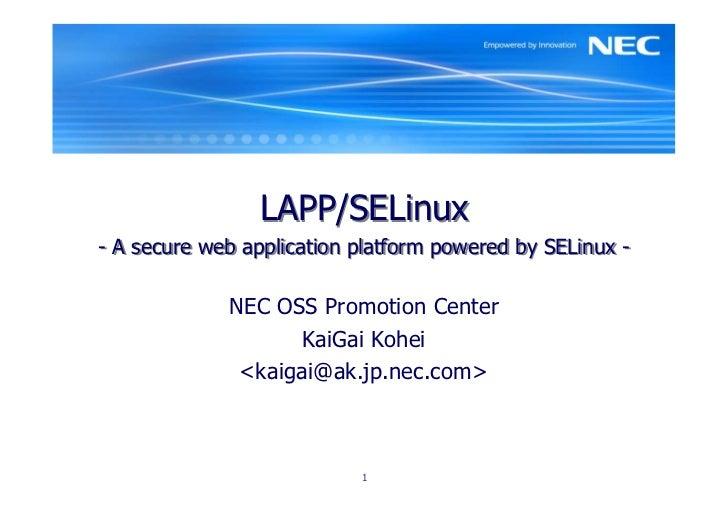 LAPP/SELinux- A secure web application platform powered by SELinux -             NEC OSS Promotion Center                 ...