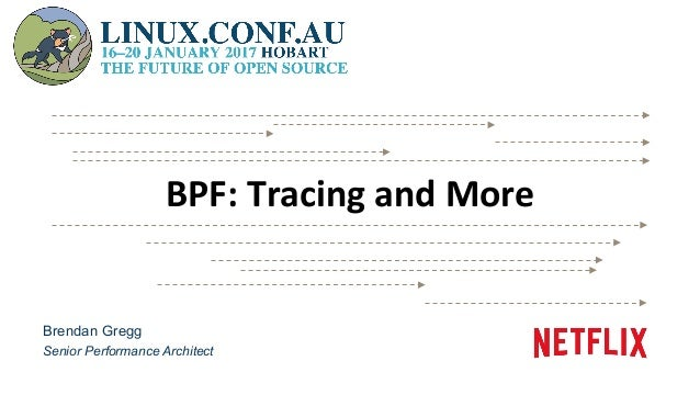 Brendan Gregg Senior Performance Architect BPF:	Tracing	and	More