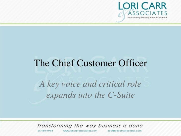 The Chief Customer Officer A key voice and critical role  expands into the C-Suite